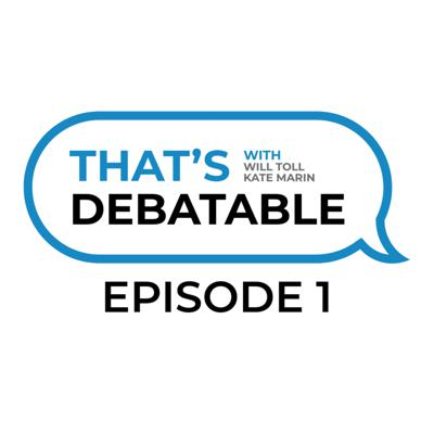 Cover art for That's Debatable Episode #1 - The State of The Community