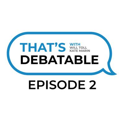 Cover art for That's Debatable Episode #2 - The Topic Dilemma