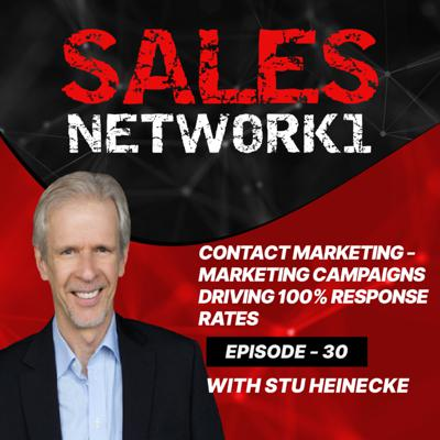 Cover art for 30: Contact Marketing - Marketing campaigns driving 100% response rates w/Stu Heinecke