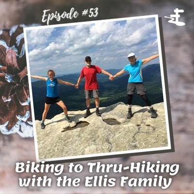 Cover art for #53 Biking to Thru-Hiking with the Ellis Family