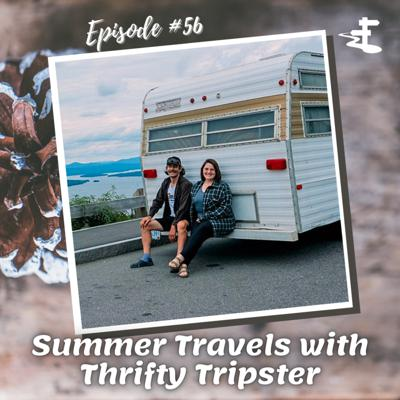 Cover art for #56 Summer Travels with Thrifty Tripster