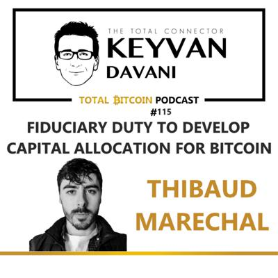 Cover art for TotalBitcoin #115: Thibaud Marechal - Fiduciary Duty to Develop Capital Allocation for Bitcoin