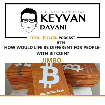 Cover art for TotalBitcoin #116: Jimbo - How would Life be Different for People - with Bitcoin?