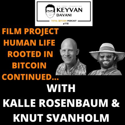 Cover art for TotalBitcoin#118: Kalle Rosenbaum&Knut Svanholm-Film Project:Human Life Rooted in Bitcoin continued...
