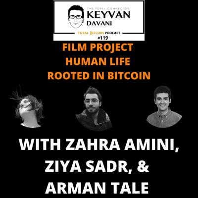 Cover art for TotalBitcoin #119: Zahra Amini, Ziya Sadr, & Arman Tale - Film Project: Human Life Rooted in Bitcoin continued.