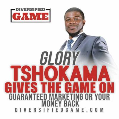 Cover art for Glory Tshokama Gives The Game on Guaranteed Marketing Or Your Money Back