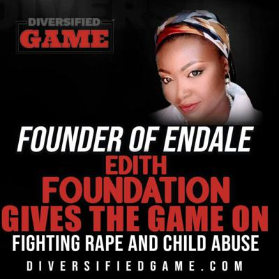 Cover art for Founder of Endale Edith Foundation Gives The Game On Fighting Rape and Child Abuse