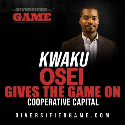 Cover art for Kwaku Osei Gives The Game On Investing In Your Community With Cooperative Capital