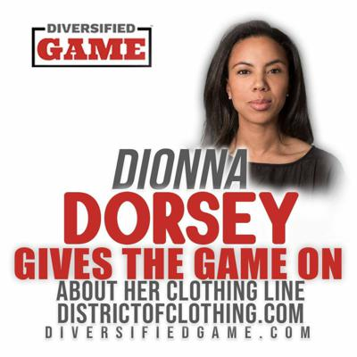 Cover art for Dionna Dorsey Gives The Game On Creating Her On Clothing Line District of Clothing