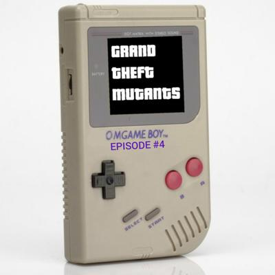 "OMGame Boy mini-cast: Episode #4 ""Grand Theft Mutants"""