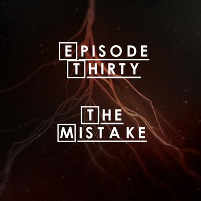 Cover art for #30 - S2 E8: The Mistake
