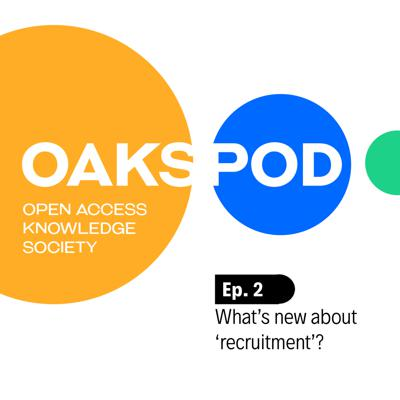 Cover art for Oakspod Ep. 2 - What's new about 'recruitment'?