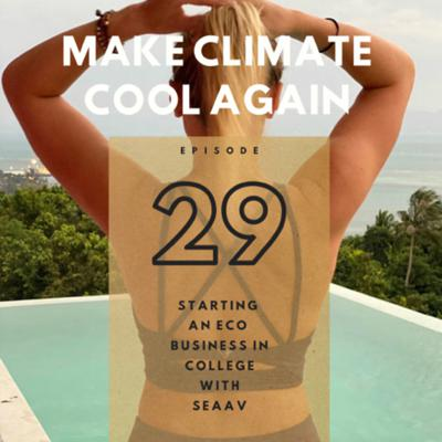 Cover art for #29 Starting a Eco Business in College with Seaav