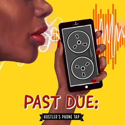 Cover art for (miniseries) Ep. 3 - Past Due: Hustler's Phone Tap [Upclose and Personal with X]
