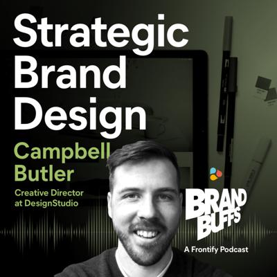 Cover art for #3 The Ins & Outs of Strategic Brand Design with Campbell Butler from DesignStudio