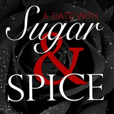 Cover art for A Date with Sugar and Spice: I ain't your girlfriend