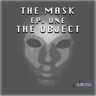 The Mask - Episode One - The Object