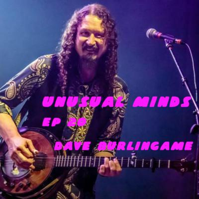 Cover art for Unusual Minds ep 20 Dave Burlingame