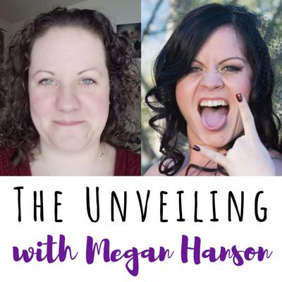 Cover art for 18 The Unveiling with Megan Hanson