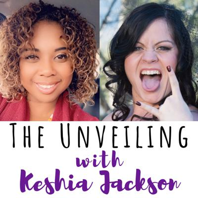 Cover art for 19 The Unveiling with Keshia Jackson