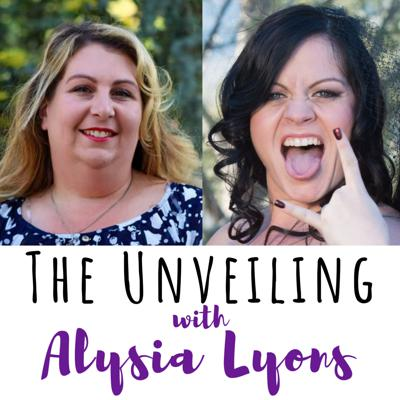 Cover art for 27 The Unveiling with Alysia Lyons