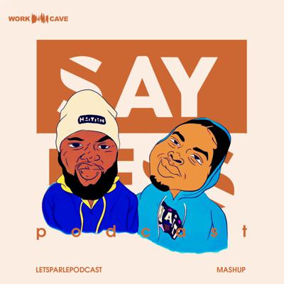 Cover art for Sayless Podcast x Let's Parle Podcast MASHUP