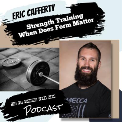 Cover art for Eric cafferty - Strength Training. When Does Form Matter?