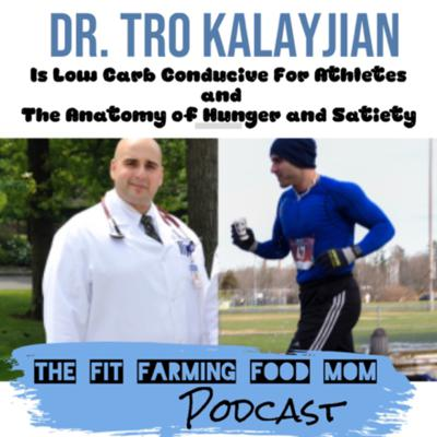 Cover art for Dr. Tro Kalayjian - Is Low Carb Conducive For Athletes and The Anatomy of Hunger and Satiety