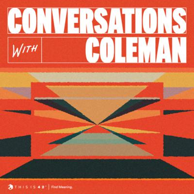 Cover art for Introducing Conversations With Coleman | Official Podcast Trailer