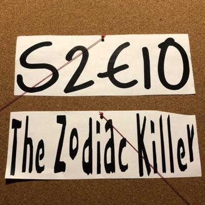 Cover art for The Zodiac Part 2 | S2E10
