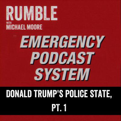 Cover art for Ep. 101: EMERGENCY PODCAST SYSTEM — Donald Trump's Police State, Part 1