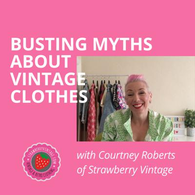 Cover art for Busting Myths About Vintage Clothes