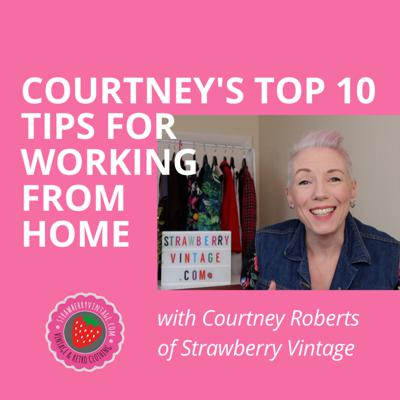 Cover art for Working From Home | Courtney's Top 10 Tips for Working From Home