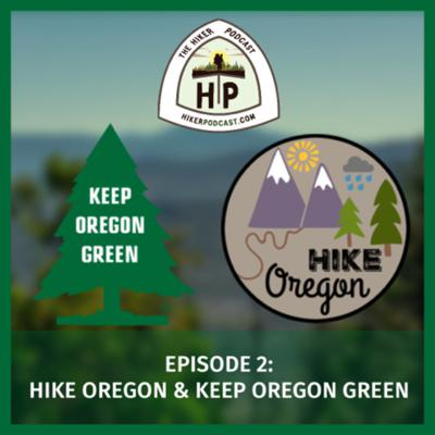 Cover art for Hike Oregon and Keep Oregon Green | The Hiker Podcast Episode 2