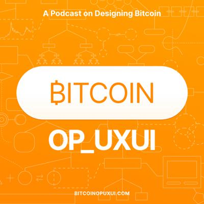 Cover art for Bitcoin OP_UXUI - Episode 00 - Intro