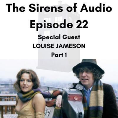 Cover art for Episode 22 - Special Guest LOUISE JAMESON (Part One) on Her Acting Career & Playing Leela on TV & Audio