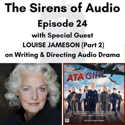 Cover art for Episode 24 - Special Guest LOUISE JAMESON (Part 2) on Writing, Directing & Producing Audio Drama