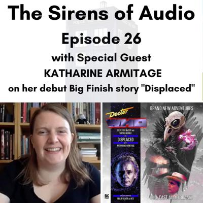 Cover art for Episode 26 - KATHARINE ARIMITAGE on Her Debut Big Finish Story - Displaced