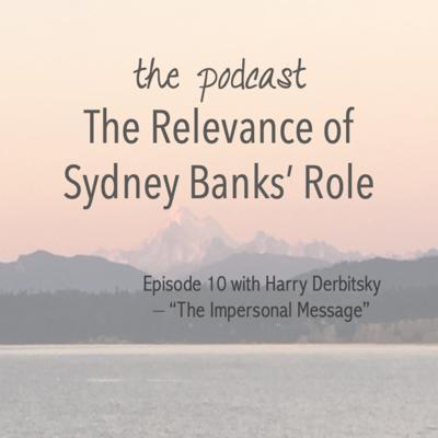 The Relevance of Sydney Banks' Role