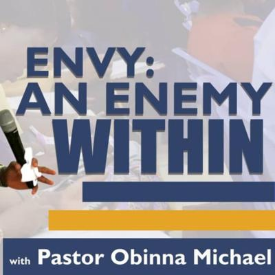 Cover art for The Enemies Within (Part 1) with Pastor Obinna Michael