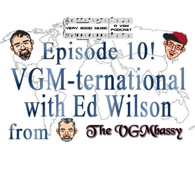 Cover art for Episode 10: VGM-ternational with Ed Wilson
