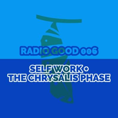 Cover art for GOODradio LIVE 006 (the self-work chrysalis)