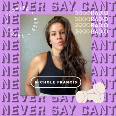 finding good voices: nichole francis (@_neversaycant)