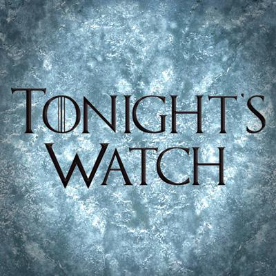 Tonight's Watch