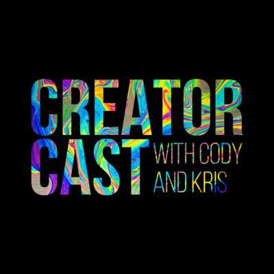 Creator Cast with Cody and Kris