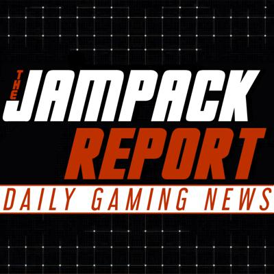 The Jampack Report: Daily Gaming News