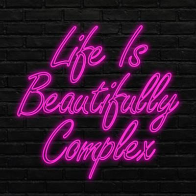 Life Is Beautifully Complex