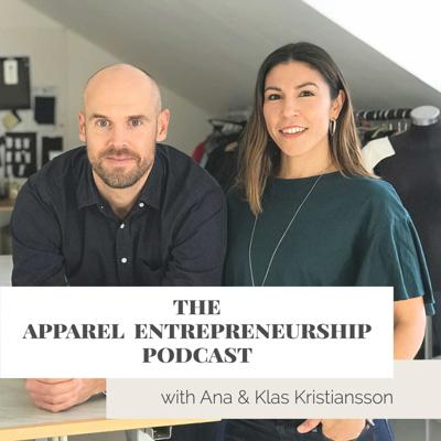 In The Apparel Entrepreneurship Podcast, Ana and Klas Kristiansson - apparel industry experts, authors, and speakers will discuss hands-on tactics touching all areas involved in running and growing a meaningful, successful apparel brand. Learn practical strategies about sustainability, design, product, marketing, sales, community, e-commerce, and entrepreneurship. You'll also hear inspiring interviews with industry experts and entrepreneurs about their tips and journeys in this fast-paced industry. A must-listen for everybody that is running an apparel brand or is working with apparel.