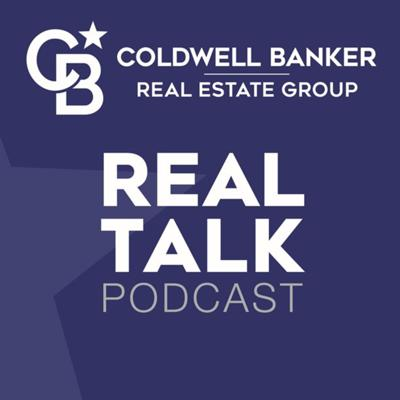 Real Talk - Coldwell Banker Real Estate Group