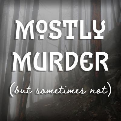 Mostly Murder (But Sometimes Not)